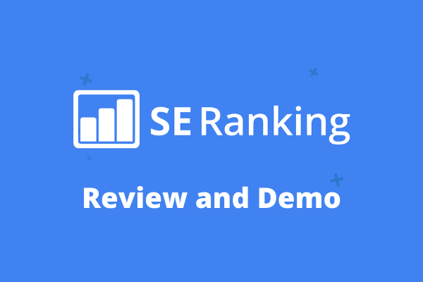 SE Ranking Review and Demo